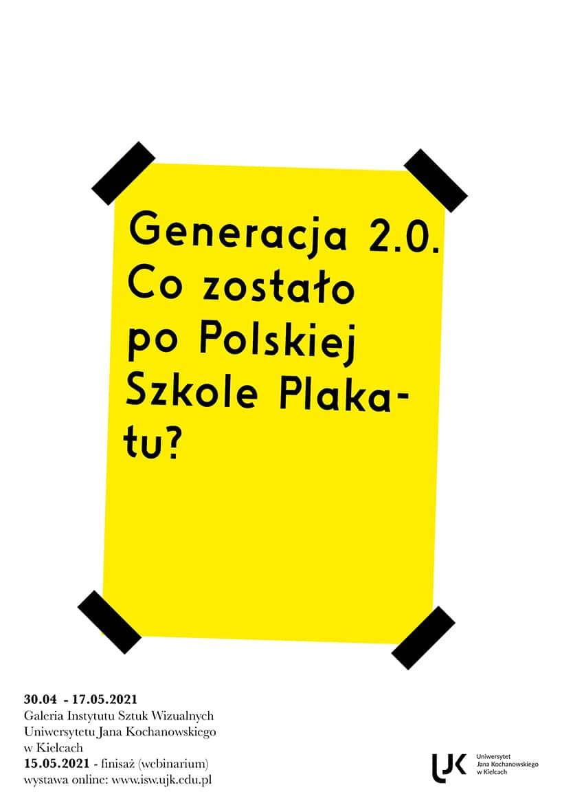 Generacja 2.0 Co nam pozostało po Polskiej Szkole Plakatu?