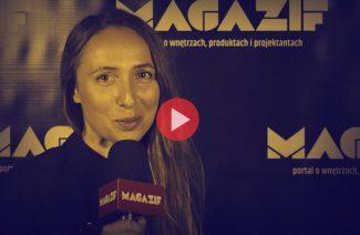 Maja Gaszyniec - Studi Gaszyniec/NURT - podczas wywiadu dla MAGAZIF na Warsaw Home 2018