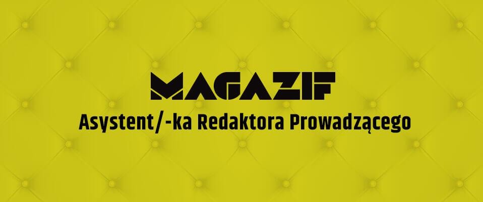 MAGAZIF asystent redaktora prowadzącego praca