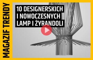 kadr z filmu MAGAZIF TRENDY 01 - 10 desinerskich i nowoczesnych lamp i żyrandoli