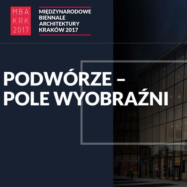 Międzynarodowe Biennale Architektury Kraków 2017