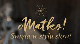 OMatko! Święta w stylu slow 2017