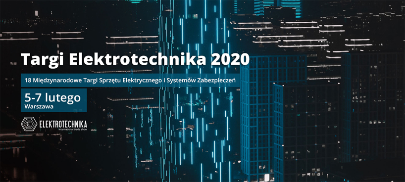 zaproszenie na targi Elektrotechnika 2020