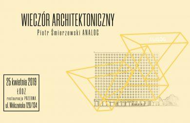 zaproszenie na Wieczór Architektoniczny 2019 Łódź rysunek budynku na żółtym tle