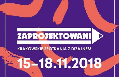 Zaprojektowani 2018 Krakowskie Spotkanie z Dizajnem